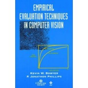Empirical Evaluation Techniques in Computer Vision by Kevin Bowyer