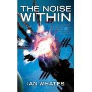The Noise Within by Ian Whates