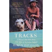 Tracks: a Woman's Solo Trek across 1, 700 Miles of Australian Outback by Robyn Davidson