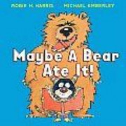 Maybe a Bear Ate It! by Robie H Harris