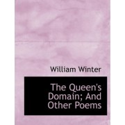 The Queen's Domain; And Other Poems by William Winter