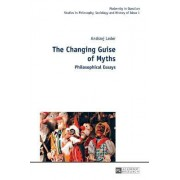 The Changing Guise of Myths by Andrzej Leder