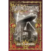 Flaming Zeppelins by Joe R. Lansdale