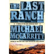The Last Ranch: A Novel of the New American West