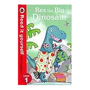 Rex the Big Dinosaur: Read it yourself with Ladybird Level 1
