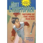 Return of the Home Run Kid by Matt Christopher