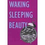 Waking Sleeping Beauty by Roberta Seelinga Trites