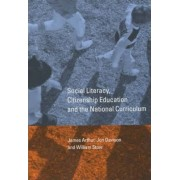 Social Literacy, Citizenship Education and the National Curriculum by James Arthur