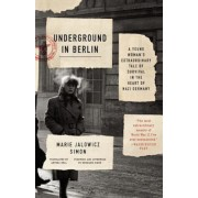 Underground in Berlin: A Young Woman's Extraordinary Tale of Survival in the Heart of Nazi Germany, Paperback