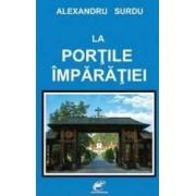 La portile imparatiei - Alexandru Surdu