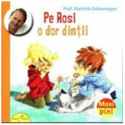 Pe Rosi o dor dintii - Dietrich Gronemeyer