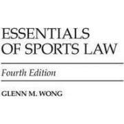 Essentials of Sports Law by Glenn M. Wong