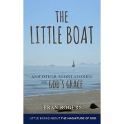The Little Boat: And Other Short Stories of God's Grace