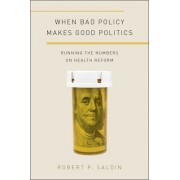 When Bad Policy Makes Good Politics: Running the Numbers on Health Reform