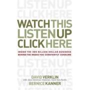 Watch This! Listen Up! Click Here! by David Verklin