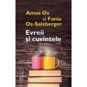 Evreii si cuvintele - Amos Oz Si Fania Oz-Salzberger