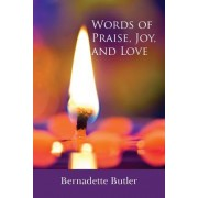 Words of Praise, Joy, and Love
