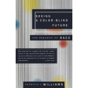 Seeing a Color-Blind Future by James L Dohr Professor of Law Columbia Law School Patricia J Williams