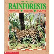 Life in the Rain Forests by Lucy Baker