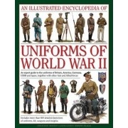 An Illustrated Encyclopedia of Uniforms of World War II by Jonathan North