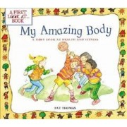 My Amazing Body by Pat Thomas