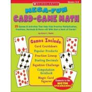 Mega-Fun Card-Game Math by Karol L Yeatts