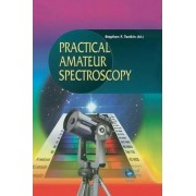 Practical Amateur Spectroscopy by Stephen F. Tonkin