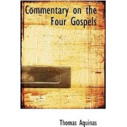Commentary on the Four Gospels by Saint Thomas Aquinas