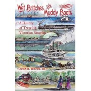 Wet Britches and Muddy Boots by John H. White