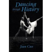 Dancing Through History by Joan Cass