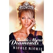 The Truth About Diamonds by Nicole Richie