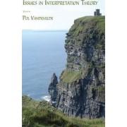 Issues in Interpretation Theory by Pol Vandevelde