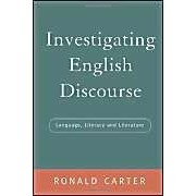 Investigating English Discourse: Language, Literacy, Literature