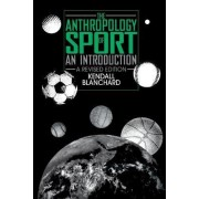 The Anthropology of Sport by Kendall Blanchard