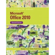 Microsoft Office 2010 Illustrated, Second Course by David W Beskeen