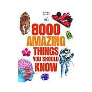 8000 Amazing Things You Should Know (512-Page Fact)