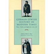 German-Jewish History in Modern Times: Tradition and Enlightenment, 1600-1780 v. 1 by Michael Andrew Meyer
