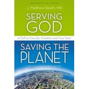 Serving God, Saving the Planet by Matthew Sleeth