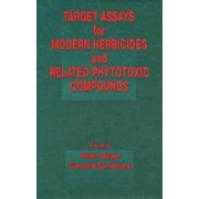Target Assays for Modern Herbicides and Related Phytotoxic Compounds by Peter B