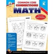 Grade K Common Core Connections Math by Carson-Dellosa Publishing