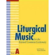 Liturgical Music for the Revised Common Lectionary Year A by Carl P. Daw Jr.