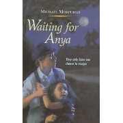 Waiting for Anya by M.B.E Michael Morpurgo