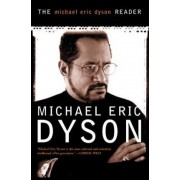 The Michael Eric Dyson Reader by Michael Dyson