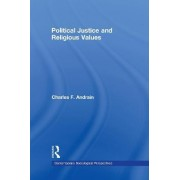 Political Justice and Religious Values by Charles F. Andrain