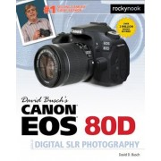 David Busch's Canon EOS 80d Guide to Digital Slr Photography, Paperback