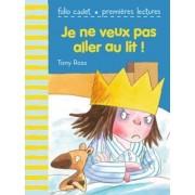 Je NE Veux Pas Aller Au Lit! by Tony Ross