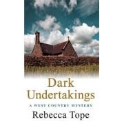 Dark Undertakings by Rebecca Tope