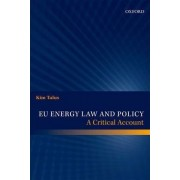 EU Energy Law and Policy by Kim Talus