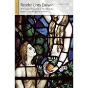 Render Unto Darwin by James H. Fetzer