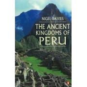 The Ancient Kingdoms of Peru by Nigel Davies